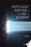 Crypto Asset Investing in the Age of Autonomy Book