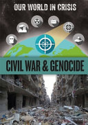 Our World in Crisis  Civil War and Genocide Book