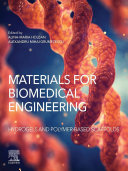 Materials for Biomedical Engineering  Hydrogels and Polymer based Scaffolds