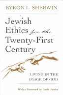 Jewish Ethics for the Twenty First Century