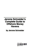 Jerome Schneider s Complete Guide to Offshore Money Havens