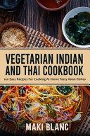 Vegetarian Indian And Thai Cookbook