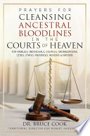 Prayers For Cleansing Ancestral Bloodlines In The Courts Of Heaven
