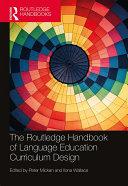 The Routledge Handbook of Language Education Curriculum Design