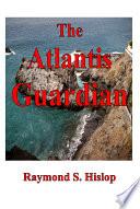 The Atlantis Guardian