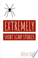 Extremely Short Scary Stories