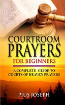 Courtroom Prayers for Beginners