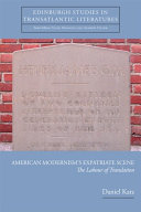 American Modernism's Expatriate Scene: The Labour of Translation