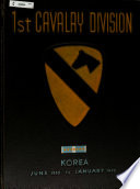 The First Cavalry Division in Korea, 18 July 1950-18 January 1952
