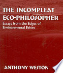 The Incompleat Eco-Philosopher