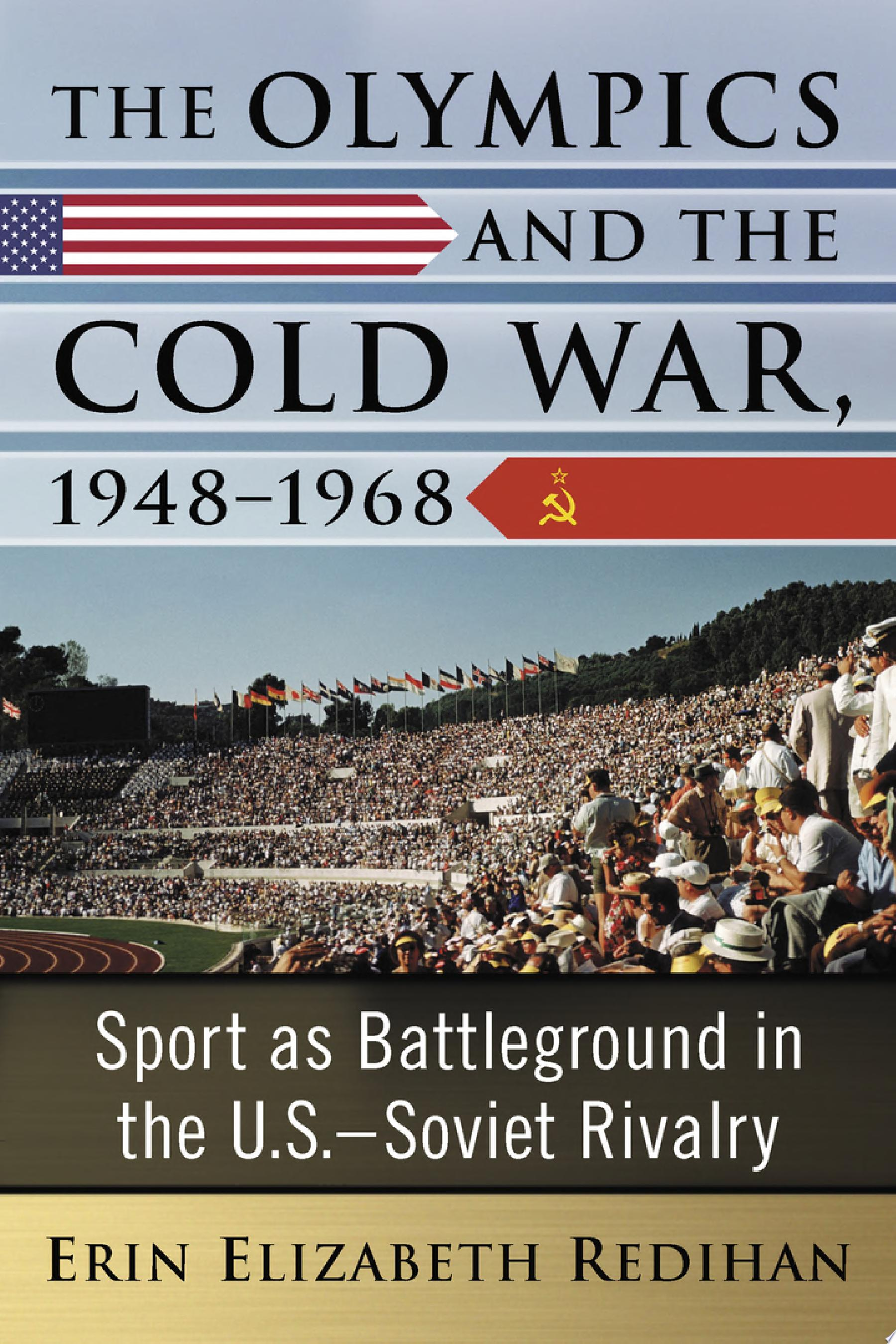 The Olympics and the Cold War  1948   1968