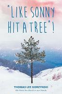 Like Sonny Hit a Tree!
