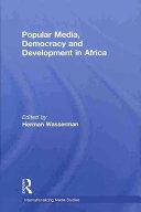 Popular Media  Democracy and Development in Africa