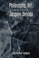 Philosophy  Art  and the Specters of Jacques Derrida
