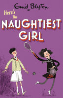 The Naughtiest Girl: Here's The Naughtiest Girl Book