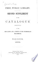 Second Supplement to the Catalogue (issued in 1884.) of the Circulating and a Portion of the Intermediate Departments