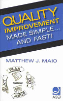 Quality Improvement Made Simple   and Fast