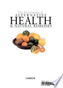The Encyclopedia of Alternative Health & Natural Remedies