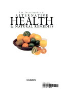 The Encyclopedia of Alternative Health   Natural Remedies Book