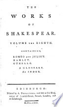 The works of Shakespear [ed. by H. Blair], in which the beauties observed by Pope, Warburton and Dodd are pointed out, together with the author's life; a glossary [&c.].