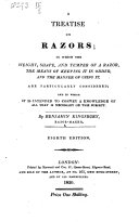 A Treatise on Razors  in which the Weight  Shape  and Temper of a Razor  the Means of Keeping it in Order  and the Manner of Using It  are Particularly Considered  Etc  Eighth Edition
