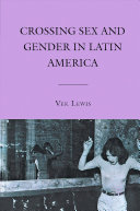 Crossing Sex and Gender in Latin America [Pdf/ePub] eBook
