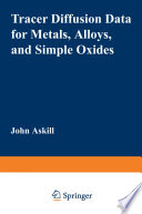 Tracer Diffusion Data for Metals  Alloys  and Simple Oxides Book