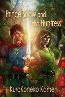 Prince Snow and the Huntress Book PDF