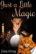 Just a Little Magic