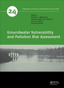 Groundwater Vulnerability and Pollution Risk Assessment