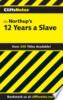 CliffsNotes on Northup   s 12 Years a Slave Book PDF