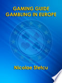 """Gaming Guide Gambling in Europe"" by Nicolae Sfetcu"