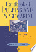 """Handbook of Pulping and Papermaking"" by Christopher J. Biermann"