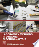 Laboratory Methods In Dynamic Electroanalysis