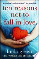 Ten Reasons Not to Fall In Love
