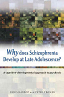 Why Does Schizophrenia Develop at Late Adolescence