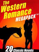 The Western Romance MEGAPACK ®