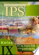 Buku Penunjang Mata Pelajaran Ilmu Pengetahuan Sosial Pengembangan Silabus Kurikulum 2013 versi 2016 Peserta Didik Kelas IX Satuan Pendidikan SMP/MTs, dan atau Sederajat Semester Ganjil dan Genap