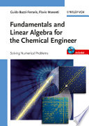 Fundamentals and Linear Algebra for the Chemical Engineer Book