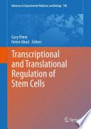 Transcriptional and Translational Regulation of Stem Cells