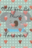 Will You Be Mine Forever !