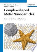 Complex shaped Metal Nanoparticles