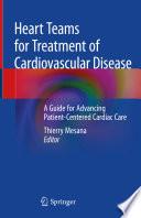 Heart Teams for Treatment of Cardiovascular Disease