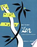 Dot to Dot Zen a Primer of Buddhist Psyc