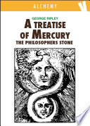 A Treatise of Mercury and the Philosophers Stone