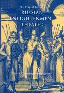 The Play of Ideas in Russian Enlightenment Theater