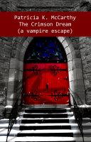 The Crimson Dream (a vampire escape) [Pdf/ePub] eBook