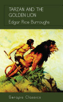 Tarzan and the Golden Lion (Serapis Classics)
