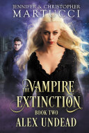 The Vampire Extinction: Alex Undead (Book 2) ebook