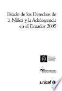 Estado de los derechos de la ninez y la adolescencia en el Ecuador 2005